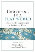 Competing in a Flat World 1st Edition 9780132332903 0132332906