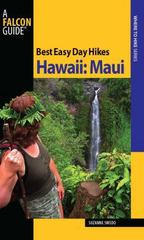 Hawaii: Maui - Best Easy Day Hikes 1st edition 9780762743483 0762743484
