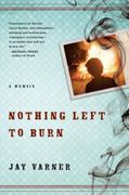 Nothing Left to Burn 1st Edition 9781565126091 1565126092
