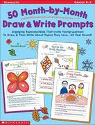 50 Month-by-Month Draw and Write Prompts 0 9780439271769 0439271762