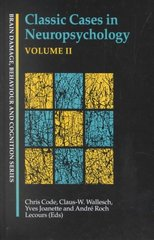 Classic Cases in Neuropsychology, Volume II 1st Edition 9781135817169 1135817162
