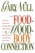 The Food-Mood-Body Connection 1st edition 9781583220313 1583220313