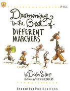 Drumming to the Beat of Different Marchers 2nd Edition 9780865306080 0865306087