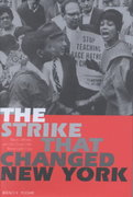 The Strike That Changed New York 0 9780300109405 0300109407