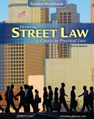 Street Law: A Course in Practical Law, Student Workbook 7th Edition 9780078612084 007861208X