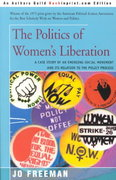 The Politics of Women's Liberation 1st Edition 9780595088997 0595088996