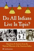Do All Indians Live in Tipis? 1st Edition 9780061153013 006115301X