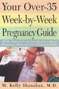 Your Over-35 Week-by-Week Pregnancy Guide 5th edition 9780761526988 0761526986