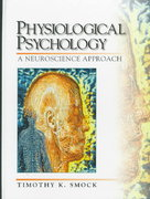 Physiological Psychology 1st edition 9780136731122 0136731120