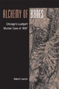 Alchemy of Bones 1st Edition 9780252074660 0252074661