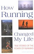 How Running Changed My Life 0 9781891369308 189136930X