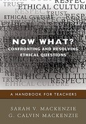 Now What Confronting and Resolving Ethical Questions 1st Edition 9781412970846 1412970849