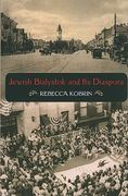 Jewish Bialystok and Its Diaspora 0 9780253221766 0253221765