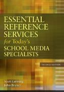 Essential Reference Services for Today's School Media Specialists 2nd Edition 9781591588832 1591588839