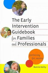 The Early Intervention Guidebook for Families and Professionals 1st Edition 9780807750261 0807750263