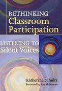 Rethinking Classroom Participation 0 9780807750186 0807750182