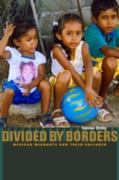 Divided by Borders 1st Edition 9780520260900 0520260902