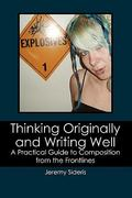 Thinking Originally and Writing Well 1st Edition 9781439244104 1439244103
