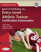 Study Guide for the Board of Certification, Inc., Entry-Level Athletic Trainer Certification Examination 4th Edition 9780803600201 0803600208