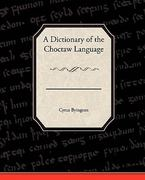 A Dictionary of the Choctaw Language 1st Edition 9781438520490 1438520492