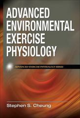 Advanced Environmental Exercise Physiology (Advanced Exercise Physiology) 1st Edition 9780736074681 0736074686