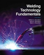 Welding Technology Fundamentals 4th Edition 9781605252568 1605252565
