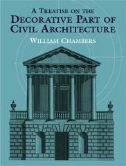 A Treatise on the Decorative Part of Civil Architecture 0 9780486429915 0486429911