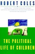 The Political Life of Children 1st Edition 9780802196576 0802196578