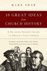 10 Great Ideas from Church History 1st Edition 9780830816811 083081681X