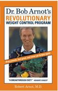 Dr. Bob Arnot's Revolutionary Weight Control Program 0 9780316051675 0316051675