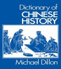 Dictionary of Chinese History 1st edition 9780714631073 0714631078
