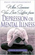 When Someone You Love Suffers from Depression or Mental Illness 1st edition 9780834121348 0834121344