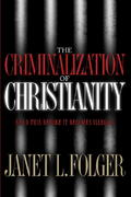 The Criminalization of Christianity 0 9781590524688 1590524683