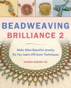 Beadweaving Brilliance 2 0 9784889962314 488996231X
