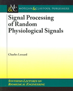 Signal Processing of Random Physiological Signals 1st edition 9781598290387 159829038X