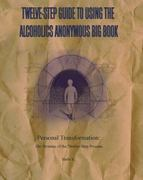 Twelve-Step Guide to Using the Alcoholics Anonymous Big Book 0 9780965967228 0965967220