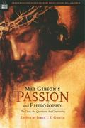 Mel Gibson's Passion and Philosophy 0 9780812695717 0812695712