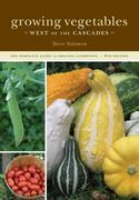Growing Vegetables West of the Cascades, 6th Edition 6th edition 9781570615344 1570615349