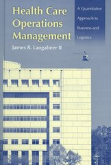 Health Care Operations Management: A Quantitative Approach To Business And Logistics 1st edition 9780763750510 0763750514
