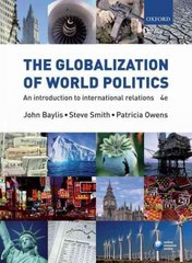 The Globalization of World Politics 4th edition 9780199297771 0199297770