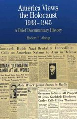 America Views the Holocaust, 1933-1945 1st edition 9780312133931 0312133936