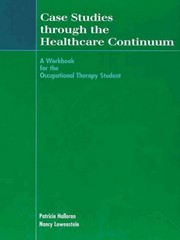 Case Studies Through the Healthcare Continuum 1st Edition 9781556424052 1556424051