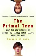 The Primal Teen 1st Edition 9780385721608 0385721609