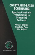 Constraint-Based Scheduling 1st edition 9780792374084 0792374088