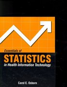 Essentials Of Statistics In Health Information Technology 1st Edition 9780763750343 0763750344