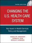 Changing the U.S. Health Care System 3rd edition 9780787985240 0787985244