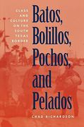 Batos, Bolillos, Pochos, and Pelados 1st Edition 9780292770904 0292770901