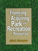 Financing and Acquiring Park and Recreation Resources 1st edition 9780880118064 0880118067
