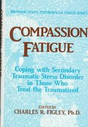 Compassion Fatigue 1st Edition 9781134862542 1134862547