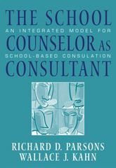 The School Counselor as Consultant 1st Edition 9780534628659 0534628656